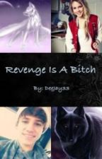 Revenge Is A Bitch (On Hold) by DeeJay33