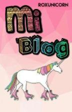 Mi Blog by RoxUnicorn