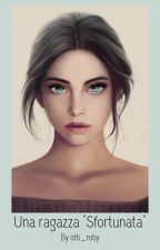 """Una ragazza """"Sfortunata""""... by Fantasy_love_"""