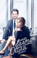 Loving Daemon and Loving Olivia Part 1 & Part 2 by Dredge116