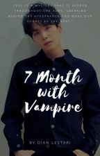 7 Month With Vampire by DianL257