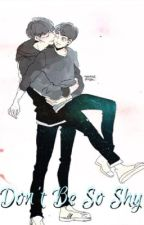 Don't Be So Shy || CHANSOO (KaiSoo) FANFIC || Finnish  by NiinaMklinen