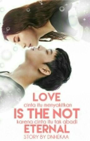 Love Is The Not Eternal(ON-Editing) by dnhekaa