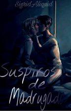 Suspiros de madrugada [[Eremin]] by SigridAliquid