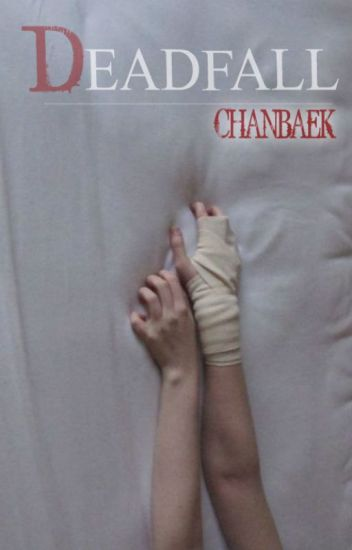 Deadfall | ChanBaek