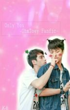 Only You - OhmToey Fanfic-  by tieuketu123