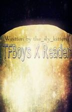 TFBoys X Reader by The_sly_kitten