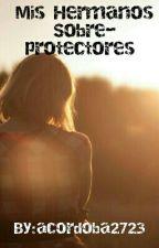 Hermanos Sobre-protectores  by acordoba2723