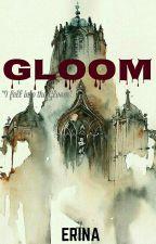 GLOOM [H.S] (Slow Update) by BukuHarryan