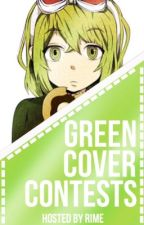 Green ↠ Cover Contests ❰HIATUS again ._.❱ by -littlerime