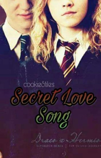 Secret Love Song ➰ D.M (Dramione Fanfic) *EDITING*
