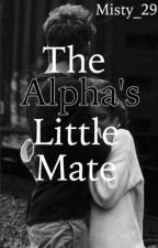 The alpha's little mate (On hold) by Misty_29
