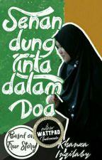 Senandung Cinta dalam Doa by khanza_inqilaby