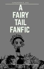 A Fairy Tail Fanfic by AnnabethNatsu