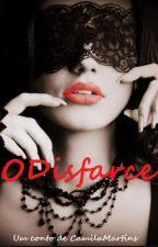 O Disfarce (conto hot) by CamilaSanjoma
