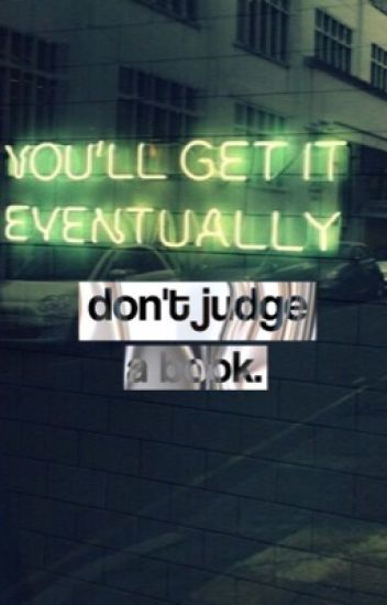 don't judge a book. ▹ covers [closed]