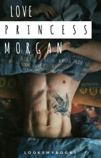 Love Princess Morgan by Look0my0books