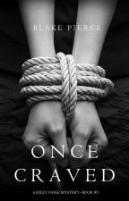 Once Craved (a Riley Paige Mystery--Book #3) by BlakePierceAuthor