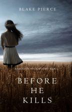 Before he Kills (A Mackenzie White Mystery-Book 1) by BlakePierceAuthor