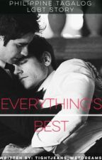 Everything's Best (LGBT) (Filipino) by TightJeans_WetDreams