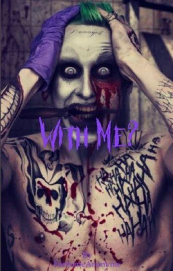 With me? (Joker)