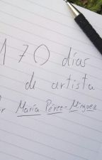 170 Días de artista by mariapmh2000