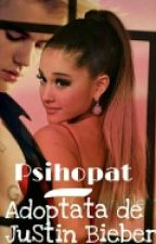 "Psihopat-""Adoptata De Justin Bieber "" by Sunshine089"