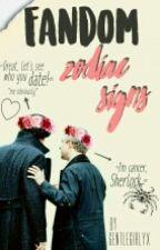 Fandom •Zodiac Signs• by gentleGirlyx