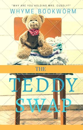 The Teddy Swap by whyme_bookworm