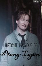 L'histoire magique de Penny Lupin by PennyLupin09