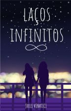 Laços Infinitos  by JulliVenatici