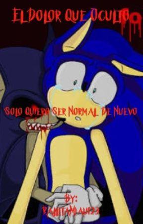 El dolor que ocultó. Sonic (Ya no hay capitulos, mirar aviso) by RallitaMiau123