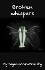 Broken Whispers by myunicornreality