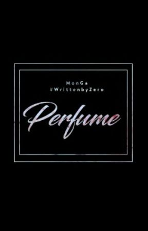 [DRABBLE] [MONGA] PERFUME by OurD93