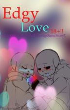 Edgy Love (Underfell!Sans X Underswap!Sans) -For Mature People plz :,) ) by LilSmolShipper