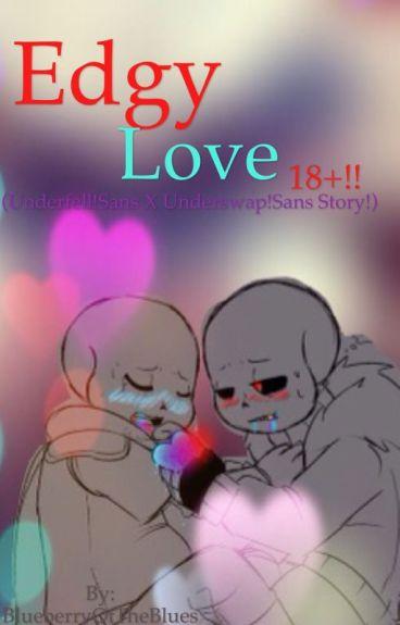 Edgy Love (Underfell!Sans X Underswap!Sans) -For Mature People plz :,) )
