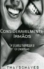 Considerávelmente Irmãos by ThaysChaves6