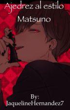 Ajedrez a lo Matsuno (Matsuno x Reader) (Osomatsu-san)  by Nehory07