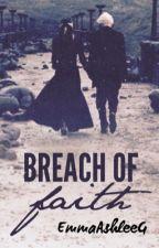 Breach Of Faith- Harry Potter || Different World Fanfic || by EmmaAshleeG