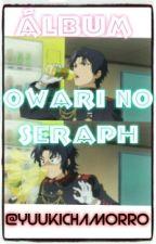 Álbum Owari No Seraph by YuukiChamorro