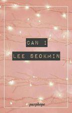 Can I..? [Lee Seokmin] by purphope