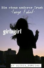 Ein etwas anderer Crush -lange Fahrt- (girlxgirl) by Alicia_DDriima