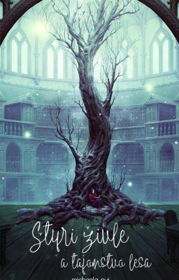 Štyri živly a tajomstvo lesa