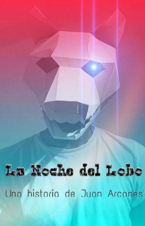 La Noche del Lobo by JuanArcones