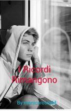 I Ricordi Rimangono by monicarossi04