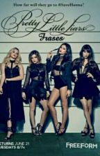 Frases - Pretty Little Liars 2 by annalurebelo