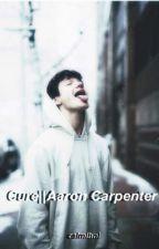 Cure||Aaron Carpenter(#Wattys2017) by calmlhnl