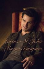 Lorenzo St. John (Enzo) imagines  by iamgine_writer