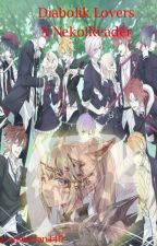 Diabolik Lovers X Neko!Reader by Animefan446
