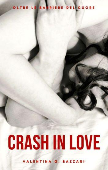 CRASH IN LOVE: oltre le barriere del cuore (IN REVISIONE)